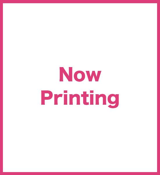 Now Printing.